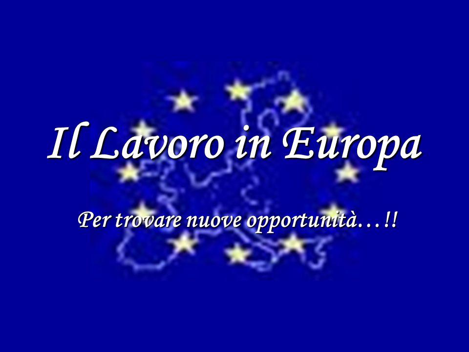 Il Lavoro in Europa Per trovare nuove opportunità…!!