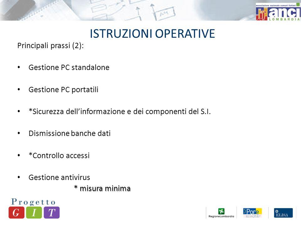 ISTRUZIONI OPERATIVE Principali prassi (2): Gestione PC standalone Gestione PC portatili *Sicurezza dell'informazione e dei componenti del S.I.