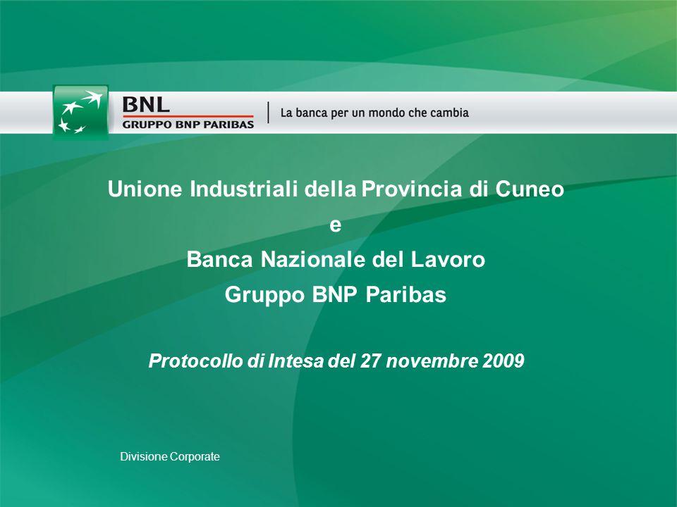 Divisione Corporate Unione Industriali della Provincia di Cuneo e Banca Nazionale del Lavoro Gruppo BNP Paribas Protocollo di Intesa del 27 novembre 2009