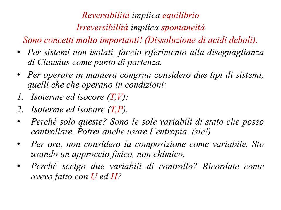  S > 0 Essa indica che  S = 0 per processi reversibili, mentre  S > 0 indica sistemi che subiscono modificazioni irreversibili.