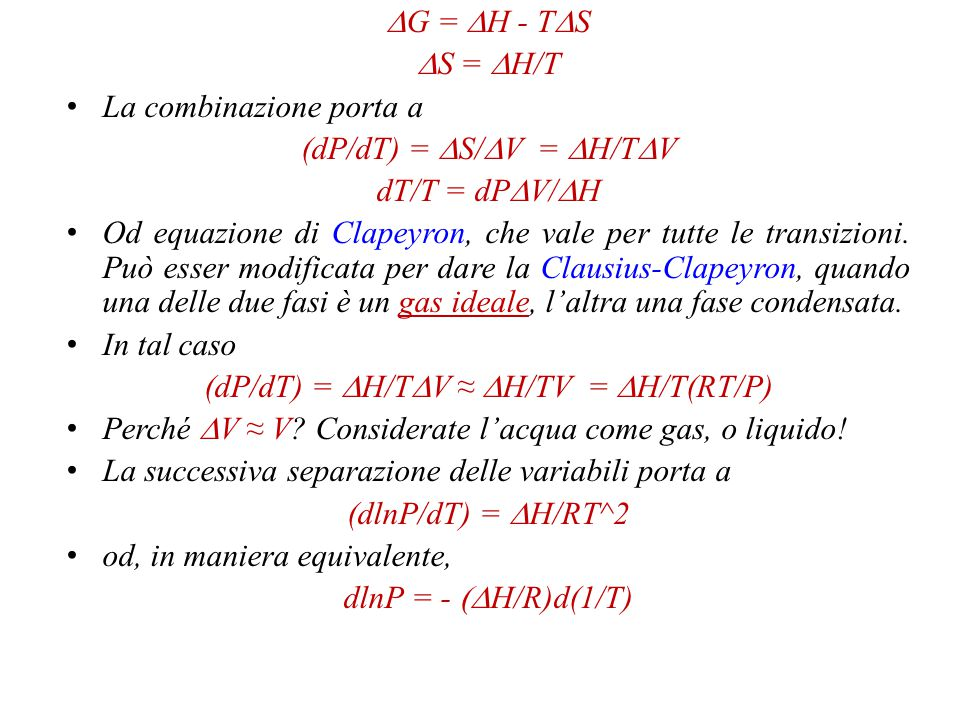 Riparto da  S/  V= [(S B - S A )/(V B - V A )] = (dP/dT) dove A e B indicano uno stato fisico (es.
