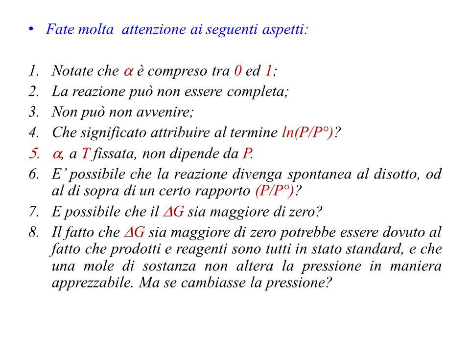 A g = B g + C g C'è il vincolo di conservazione della materia, cioè del numero di moli, e la reazione sarà regolata dalla stechiometria come n tot = (1-  )n° +  n° +  n° = (1+  )n° Se la miscela gassosa è ideale, vale la relazione n tot =(PV/RT) Ciò comporta che , e K eq, possono esser calcolati dai valori di P ed n°.