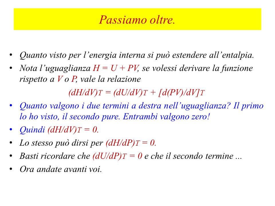 Od, ancora, dV = (k P dT - k T dP/P^2) Vabbè, ma quanto valgono k P e k T .