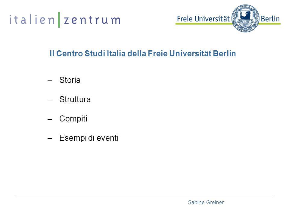 Deutsch-Italienische Hochschultage 2008 – 27.10.2008Sabine Greiner Il Centro Studi Italia della Freie Universität Berlin –Storia –Struttura –Compiti –Esempi di eventi