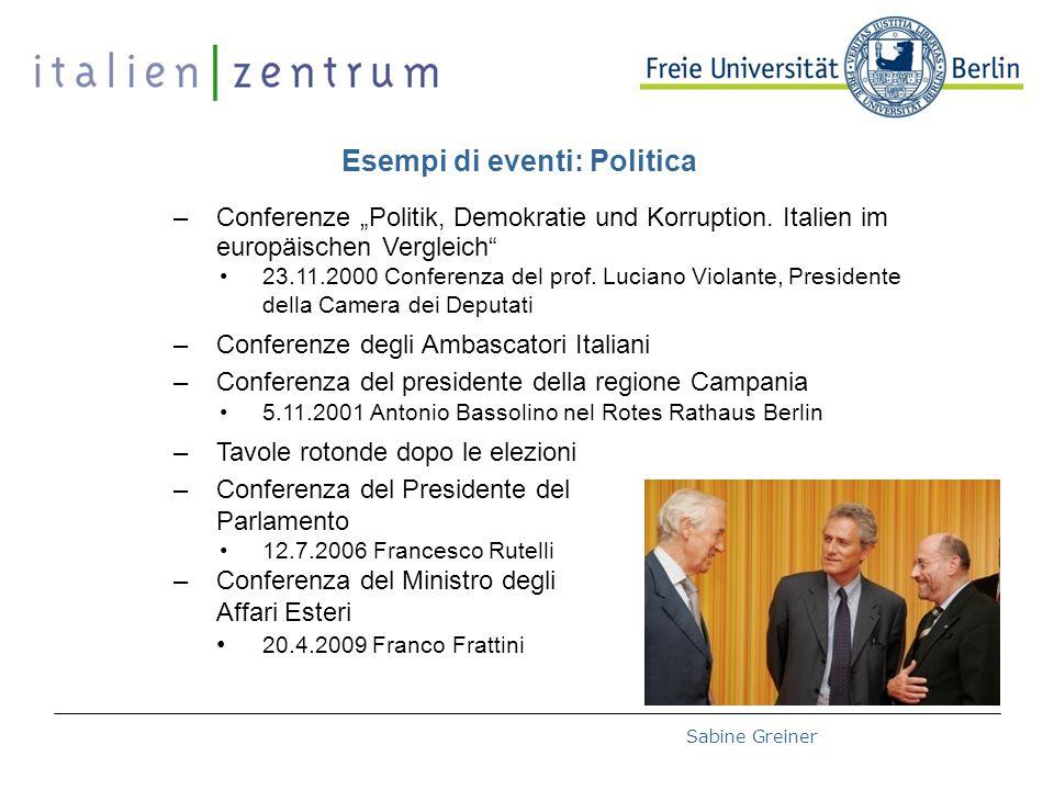 """Deutsch-Italienische Hochschultage 2008 – 27.10.2008Sabine Greiner Esempi di eventi: Politica –Conferenze """"Politik, Demokratie und Korruption."""