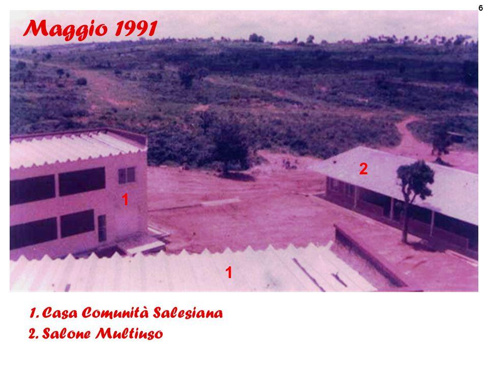 7 1.Casa Comunità Salesiana (dove i missionari vivono dal 28 Agosto 1991) 2.