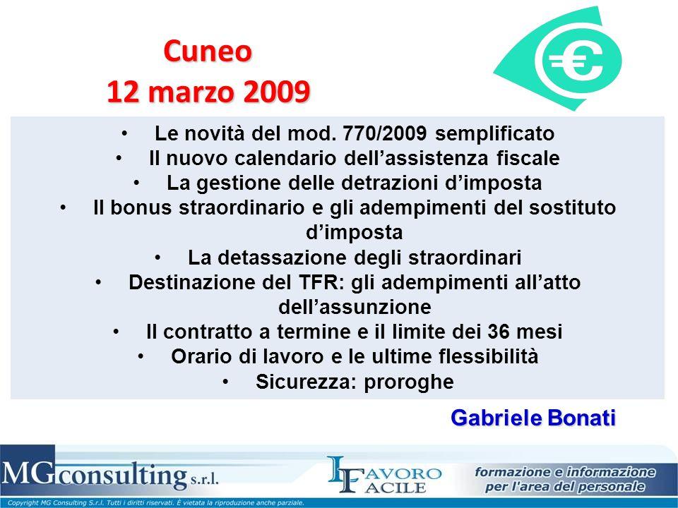 Cuneo 12 marzo 2009 Le novità del mod. 770/2009 semplificato Il nuovo calendario dell'assistenza fiscale La gestione delle detrazioni d'imposta Il bon