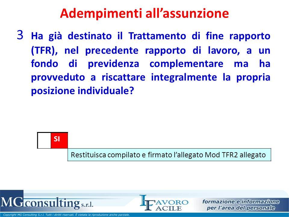 Adempimenti all'assunzione 3 Ha già destinato il Trattamento di fine rapporto (TFR), nel precedente rapporto di lavoro, a un fondo di previdenza compl