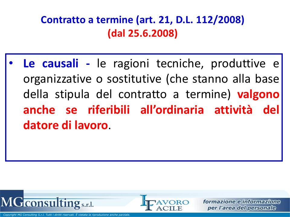 Contratto a termine (art. 21, D.L. 112/2008) (dal 25.6.2008) Le causali - le ragioni tecniche, produttive e organizzative o sostitutive (che stanno al