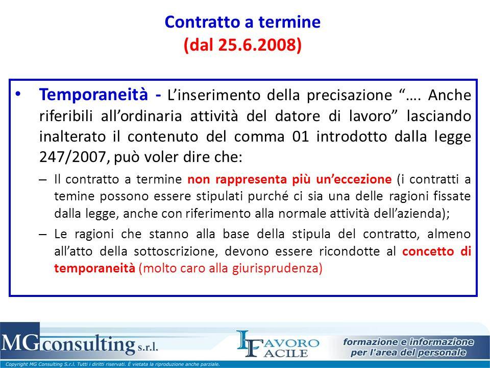 """Contratto a termine (dal 25.6.2008) Temporaneità - L'inserimento della precisazione """"…. Anche riferibili all'ordinaria attività del datore di lavoro"""""""