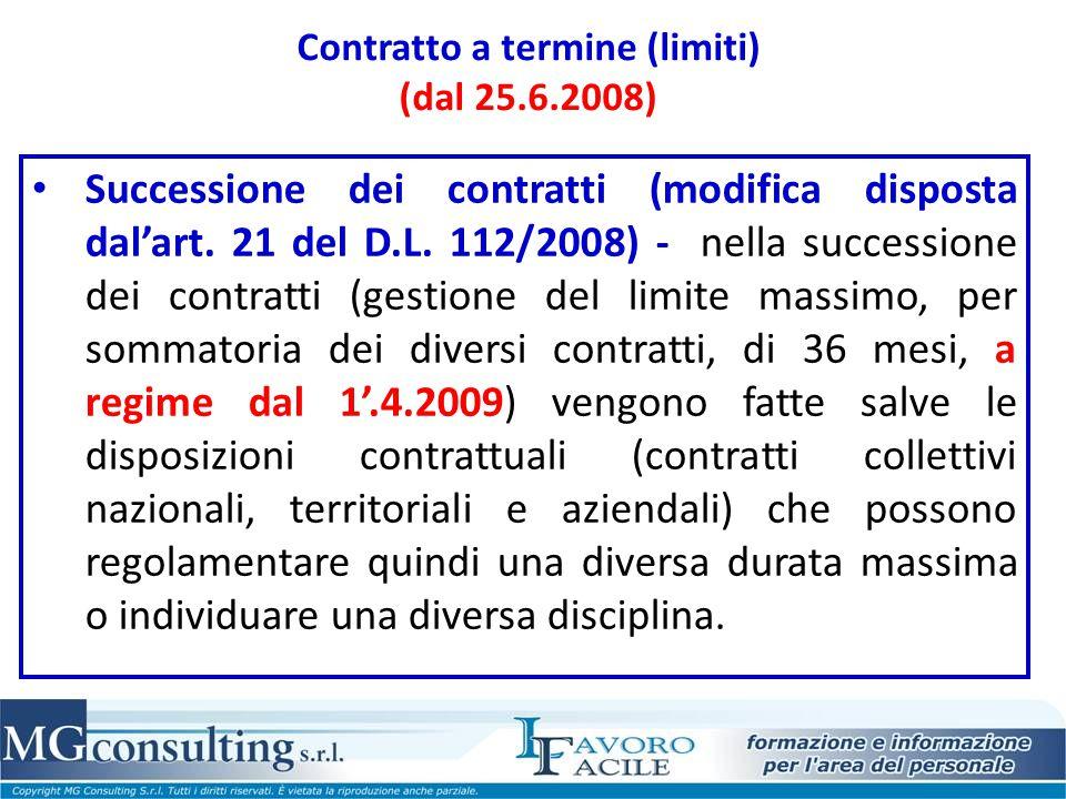 Contratto a termine (limiti) (dal 25.6.2008) Successione dei contratti (modifica disposta dal'art. 21 del D.L. 112/2008) - nella successione dei contr