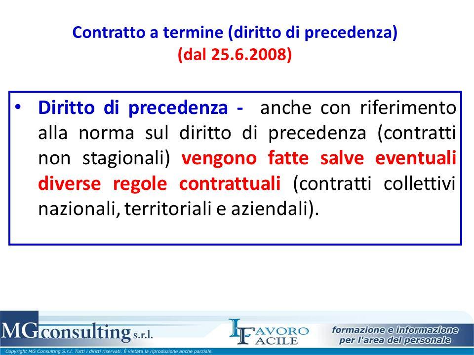 Contratto a termine (diritto di precedenza) (dal 25.6.2008) Diritto di precedenza - anche con riferimento alla norma sul diritto di precedenza (contra