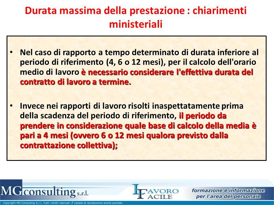127 Durata massima della prestazione : chiarimenti ministeriali Nel caso di rapporto a tempo determinato di durata inferiore al periodo di riferimento
