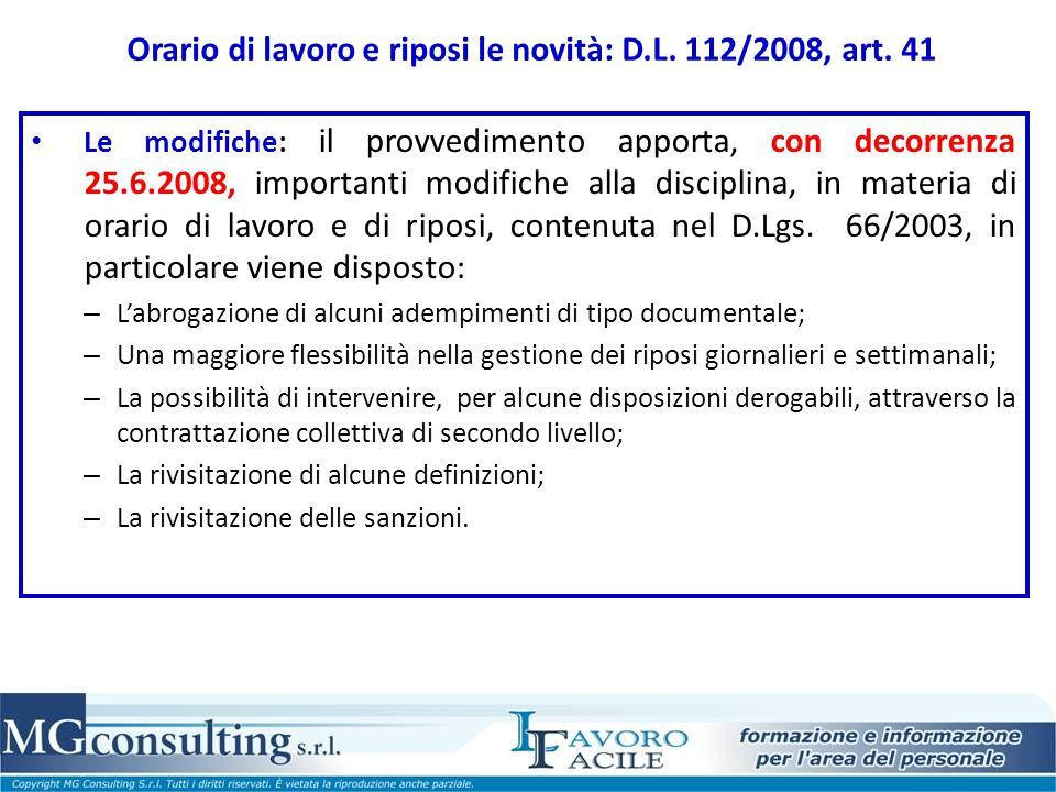 Orario di lavoro e riposi le novità: D.L. 112/2008, art. 41 Le modifiche: il provvedimento apporta, con decorrenza 25.6.2008, importanti modifiche all