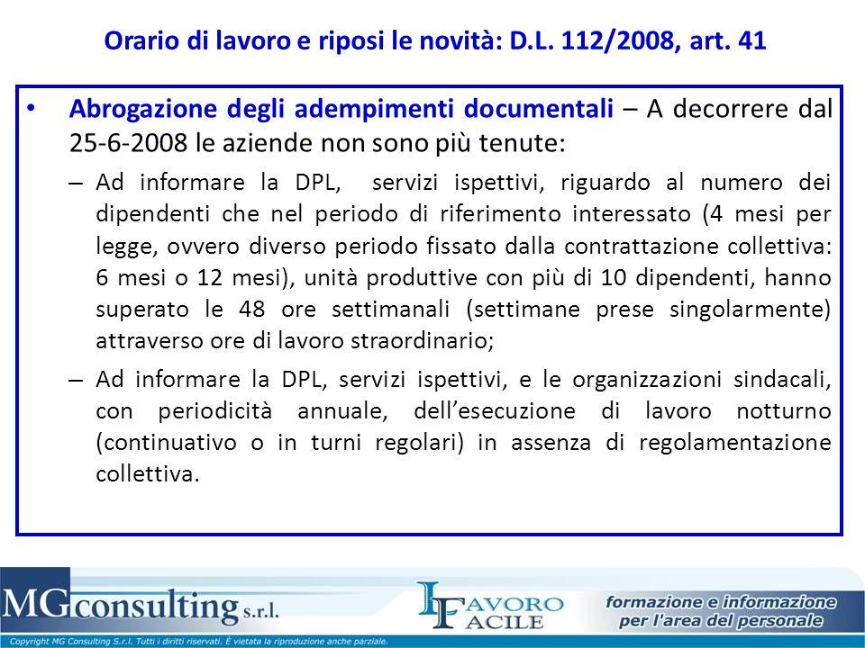 Orario di lavoro e riposi le novità: D.L. 112/2008, art. 41 Abrogazione degli adempimenti documentali – A decorrere dal 25-6-2008 le aziende non sono