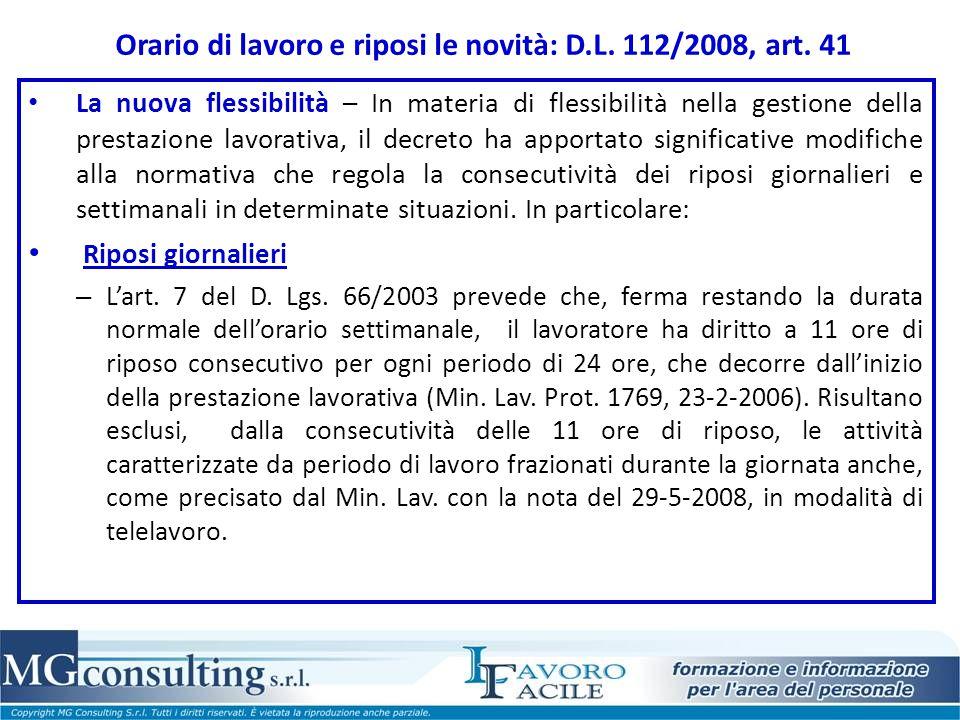 Orario di lavoro e riposi le novità: D.L. 112/2008, art. 41 La nuova flessibilità – In materia di flessibilità nella gestione della prestazione lavora