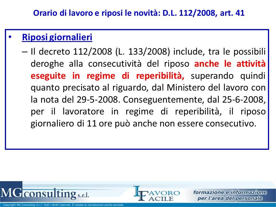 Orario di lavoro e riposi le novità: D.L. 112/2008, art. 41 Riposi giornalieri – Il decreto 112/2008 (L. 133/2008) include, tra le possibili deroghe a