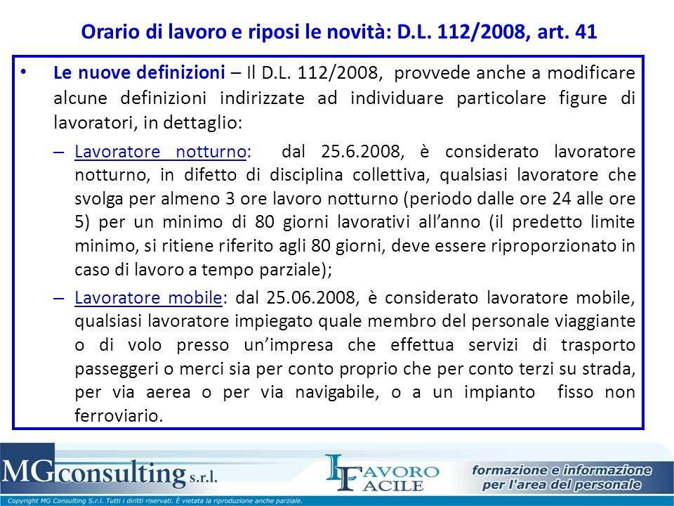 Orario di lavoro e riposi le novità: D.L. 112/2008, art. 41 Le nuove definizioni – Il D.L. 112/2008, provvede anche a modificare alcune definizioni in