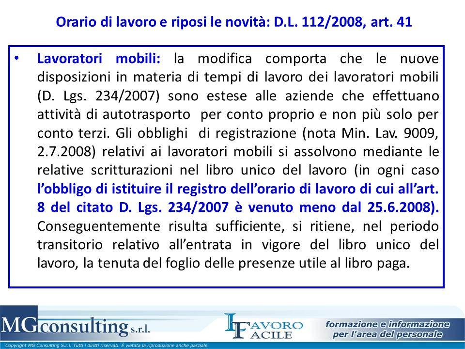 Orario di lavoro e riposi le novità: D.L. 112/2008, art. 41 Lavoratori mobili: la modifica comporta che le nuove disposizioni in materia di tempi di l