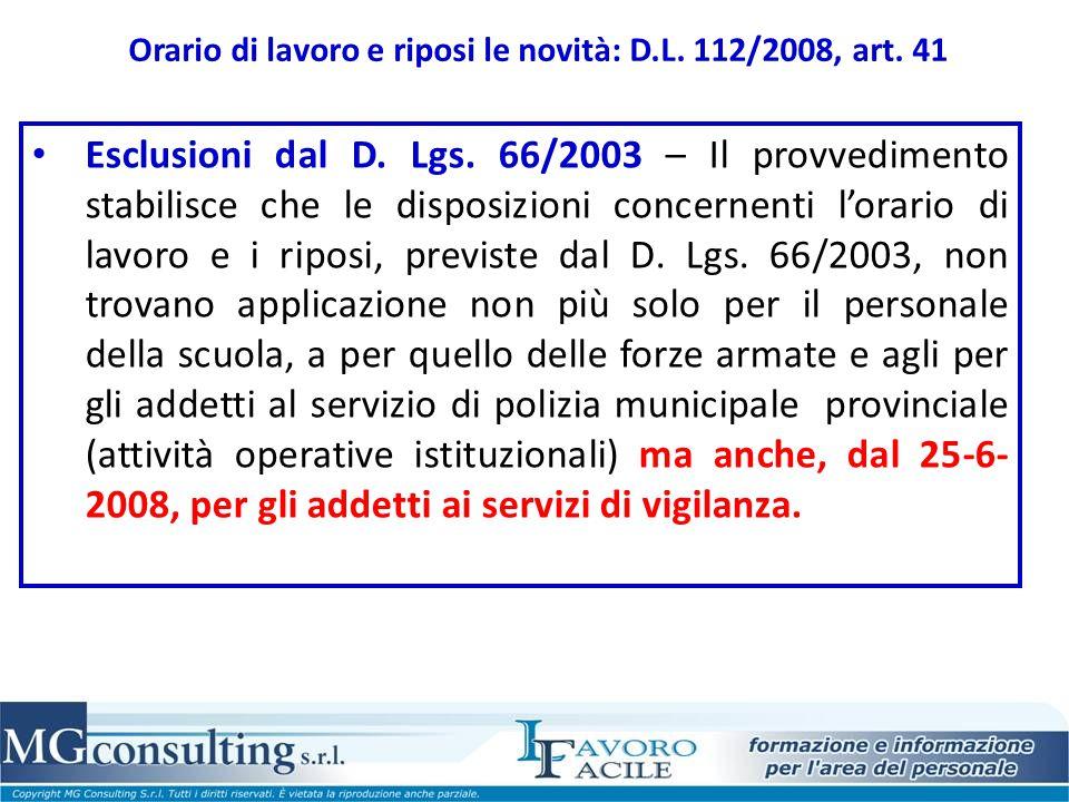 Orario di lavoro e riposi le novità: D.L. 112/2008, art. 41 Esclusioni dal D. Lgs. 66/2003 – Il provvedimento stabilisce che le disposizioni concernen