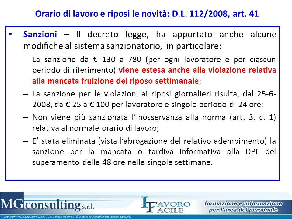 Orario di lavoro e riposi le novità: D.L. 112/2008, art. 41 Sanzioni – Il decreto legge, ha apportato anche alcune modifiche al sistema sanzionatorio,