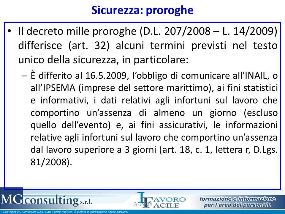 Sicurezza: proroghe Il decreto mille proroghe (D.L. 207/2008 – L. 14/2009) differisce (art. 32) alcuni termini previsti nel testo unico della sicurezz
