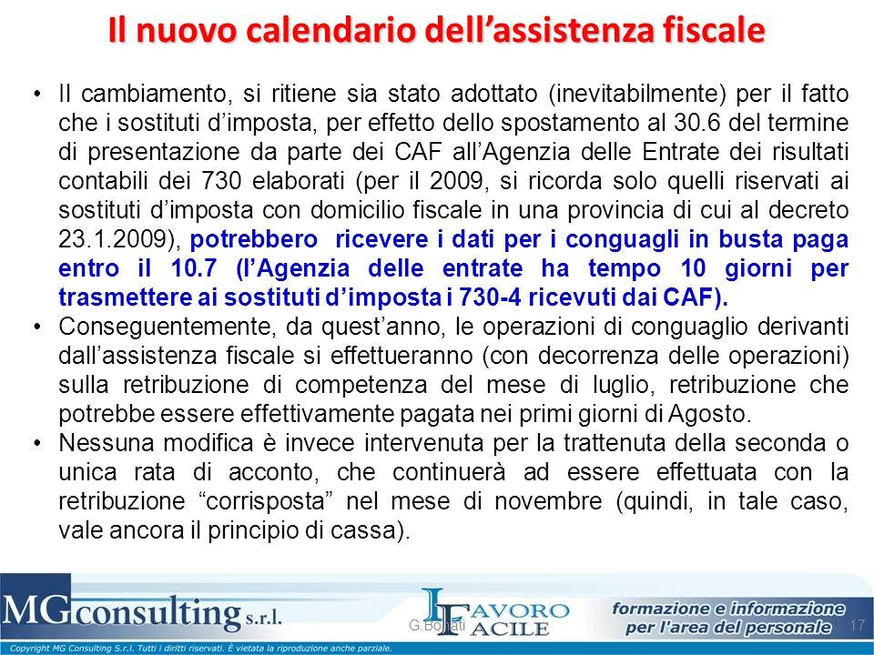 Il nuovo calendario dell'assistenza fiscale G.Bonati17 Il cambiamento, si ritiene sia stato adottato (inevitabilmente) per il fatto che i sostituti d'