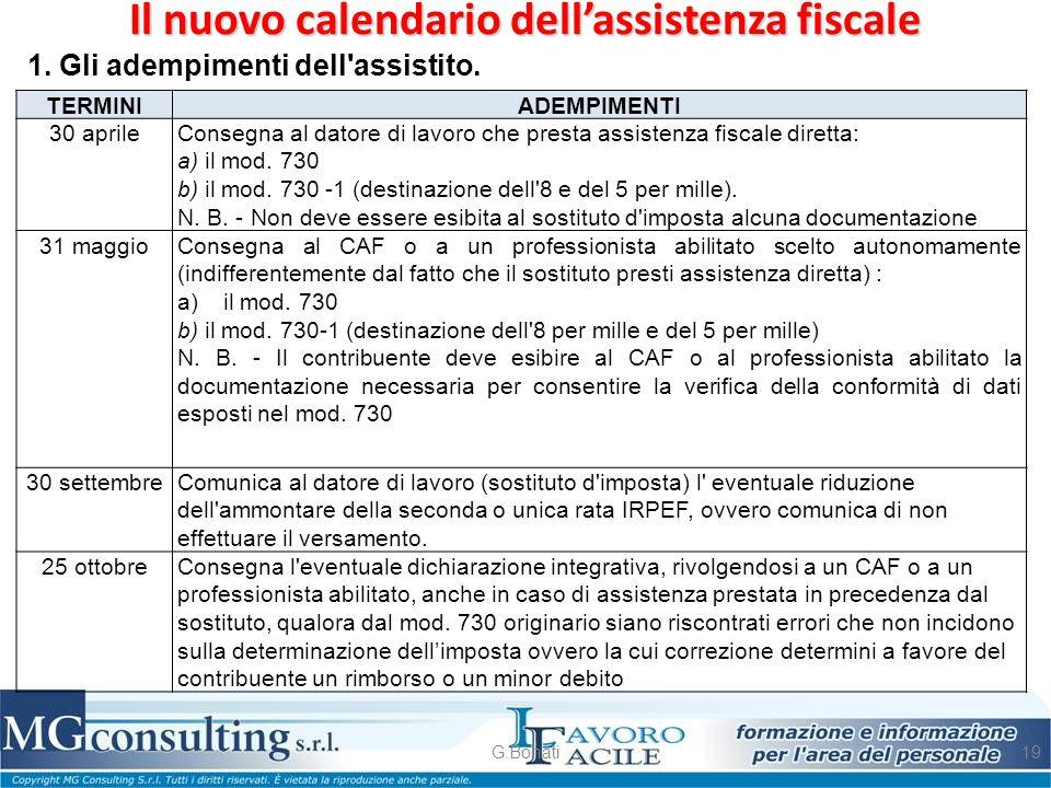 Il nuovo calendario dell'assistenza fiscale G.Bonati19 TERMINI ADEMPIMENTI 30 aprileConsegna al datore di lavoro che presta assistenza fiscale diretta