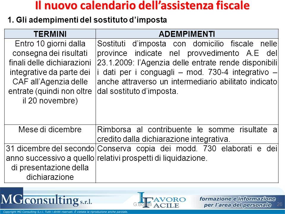 Il nuovo calendario dell'assistenza fiscale G.Bonati26 1. Gli adempimenti del sostituto d'imposta TERMINI ADEMPIMENTI Entro 10 giorni dalla consegna d