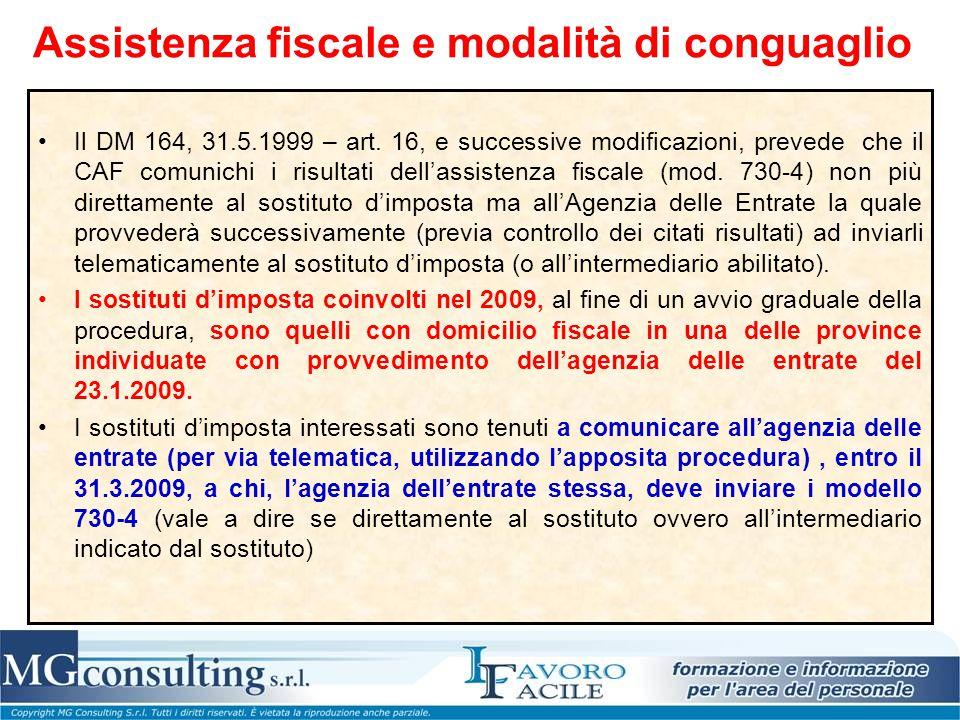 Assistenza fiscale e modalità di conguaglio Il DM 164, 31.5.1999 – art. 16, e successive modificazioni, prevede che il CAF comunichi i risultati dell'