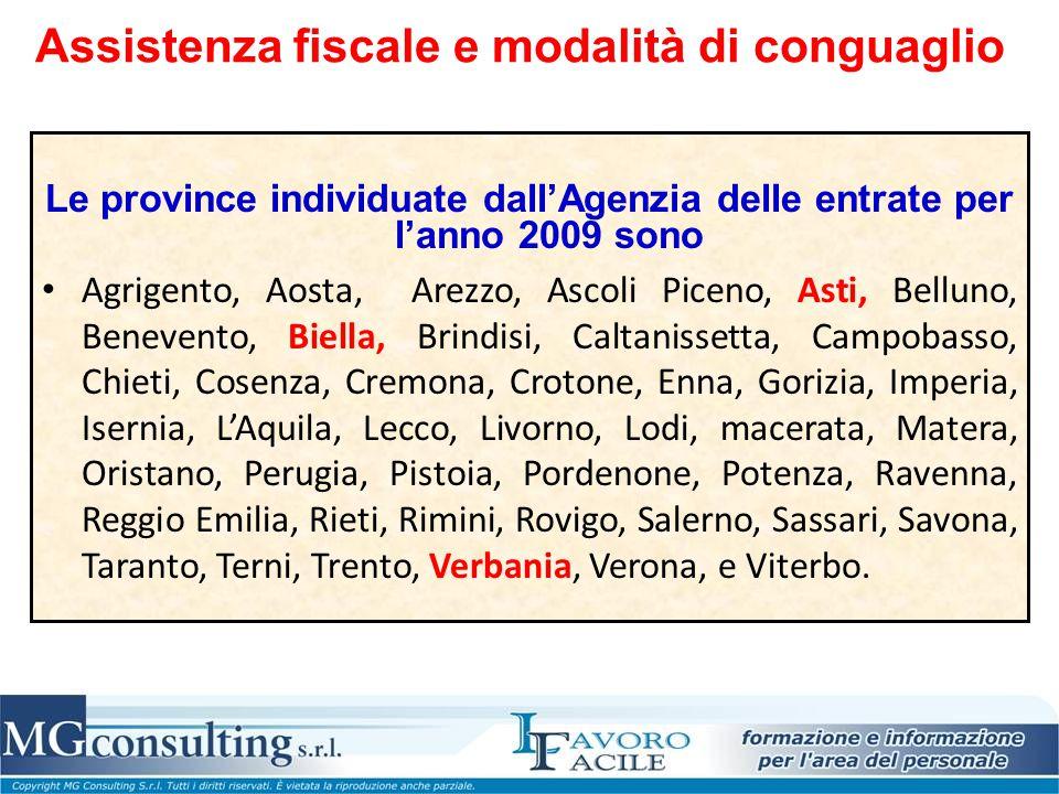 Assistenza fiscale e modalità di conguaglio Le province individuate dall'Agenzia delle entrate per l'anno 2009 sono Agrigento, Aosta, Arezzo, Ascoli P