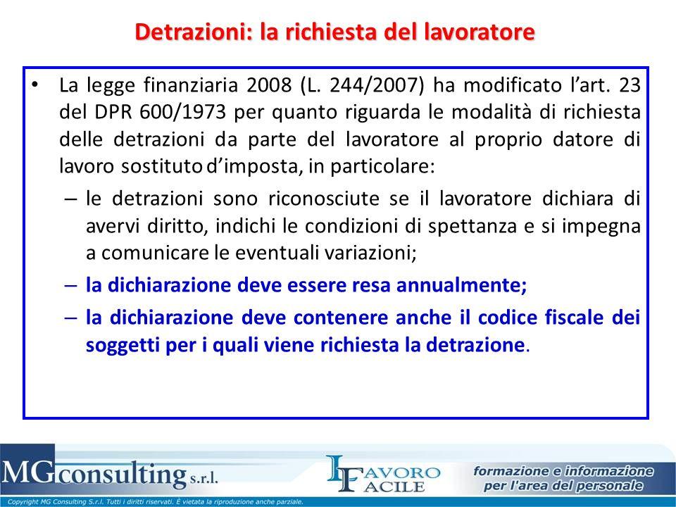 Detrazioni: la richiesta del lavoratore La legge finanziaria 2008 (L. 244/2007) ha modificato l'art. 23 del DPR 600/1973 per quanto riguarda le modali