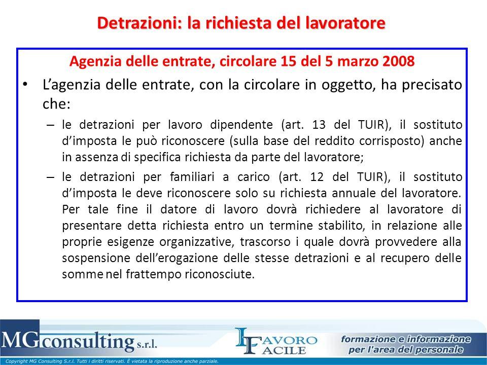 Detrazioni: la richiesta del lavoratore Agenzia delle entrate, circolare 15 del 5 marzo 2008 L'agenzia delle entrate, con la circolare in oggetto, ha