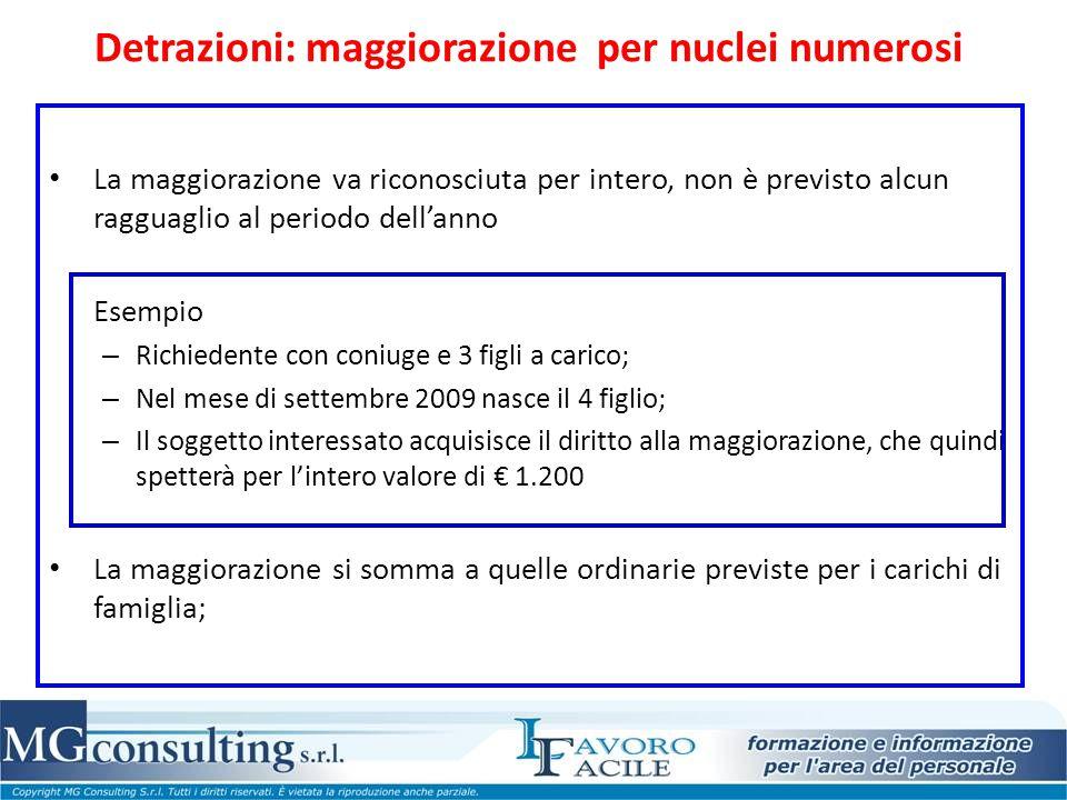 Detrazioni: maggiorazione per nuclei numerosi La maggiorazione va riconosciuta per intero, non è previsto alcun ragguaglio al periodo dell'anno Esempi