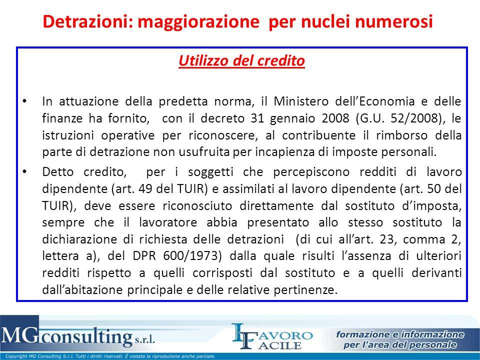 Detrazioni: maggiorazione per nuclei numerosi Utilizzo del credito In attuazione della predetta norma, il Ministero dell'Economia e delle finanze ha f