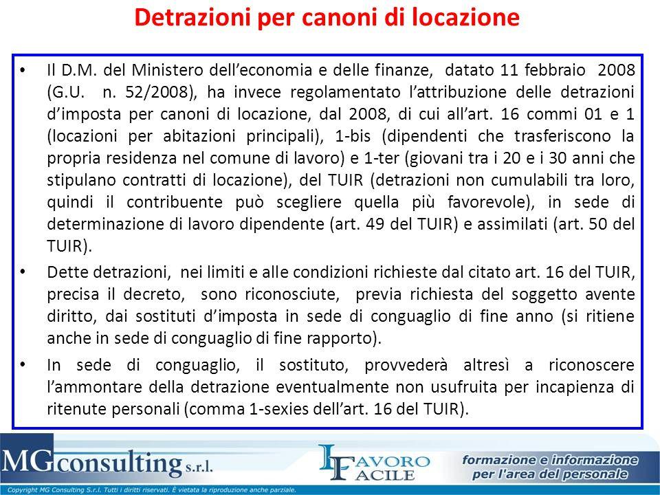 Detrazioni per canoni di locazione Il D.M. del Ministero dell'economia e delle finanze, datato 11 febbraio 2008 (G.U. n. 52/2008), ha invece regolamen
