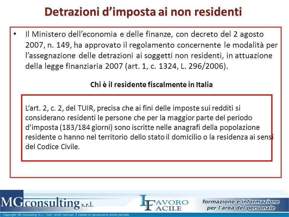 Detrazioni d'imposta ai non residenti Il Ministero dell'economia e delle finanze, con decreto del 2 agosto 2007, n. 149, ha approvato il regolamento c
