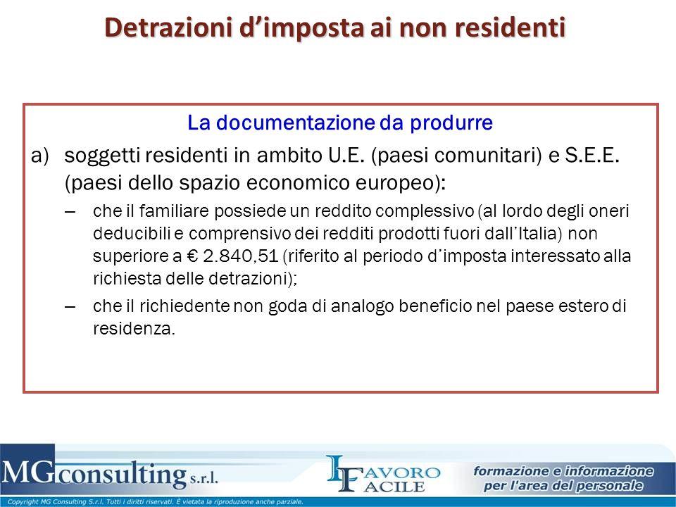 Detrazioni d'imposta ai non residenti La documentazione da produrre a)soggetti residenti in ambito U.E. (paesi comunitari) e S.E.E. (paesi dello spazi