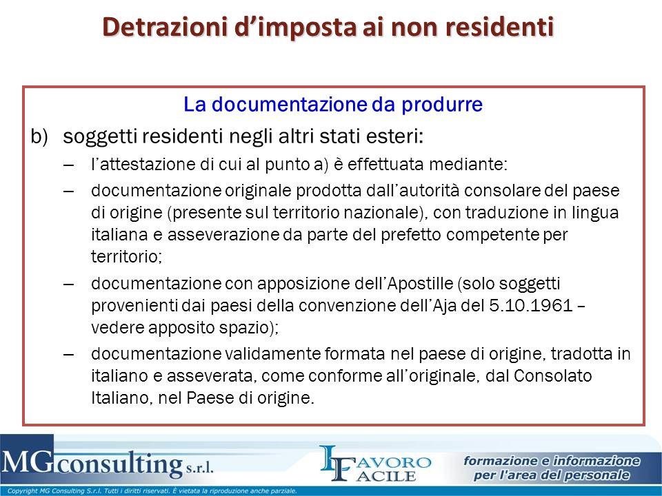 Detrazioni d'imposta ai non residenti La documentazione da produrre b)soggetti residenti negli altri stati esteri: – l'attestazione di cui al punto a)
