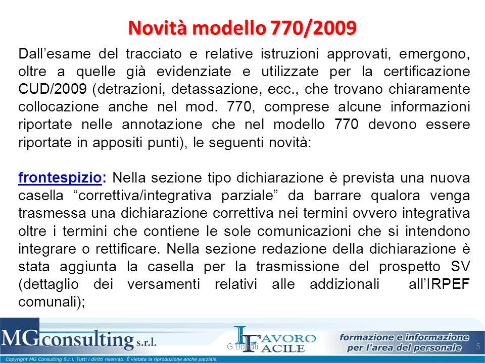Novità modello 770/2009 G.Bonati5 Dall'esame del tracciato e relative istruzioni approvati, emergono, oltre a quelle già evidenziate e utilizzate per