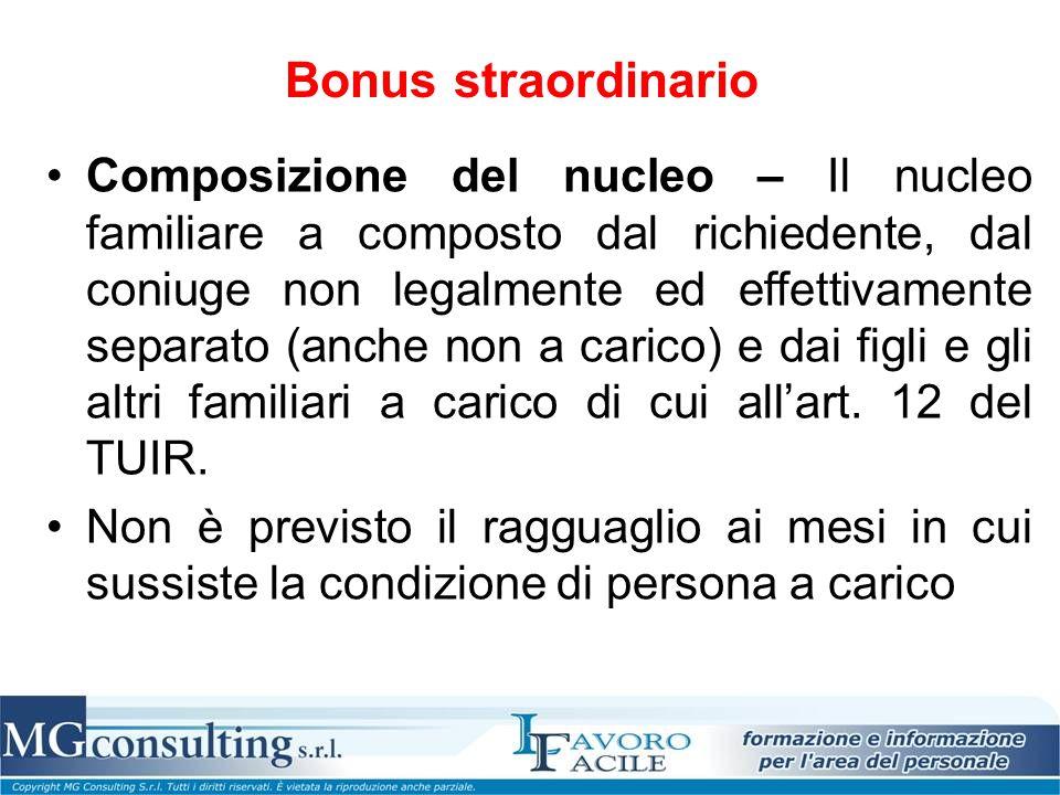Bonus straordinario Composizione del nucleo – Il nucleo familiare a composto dal richiedente, dal coniuge non legalmente ed effettivamente separato (a