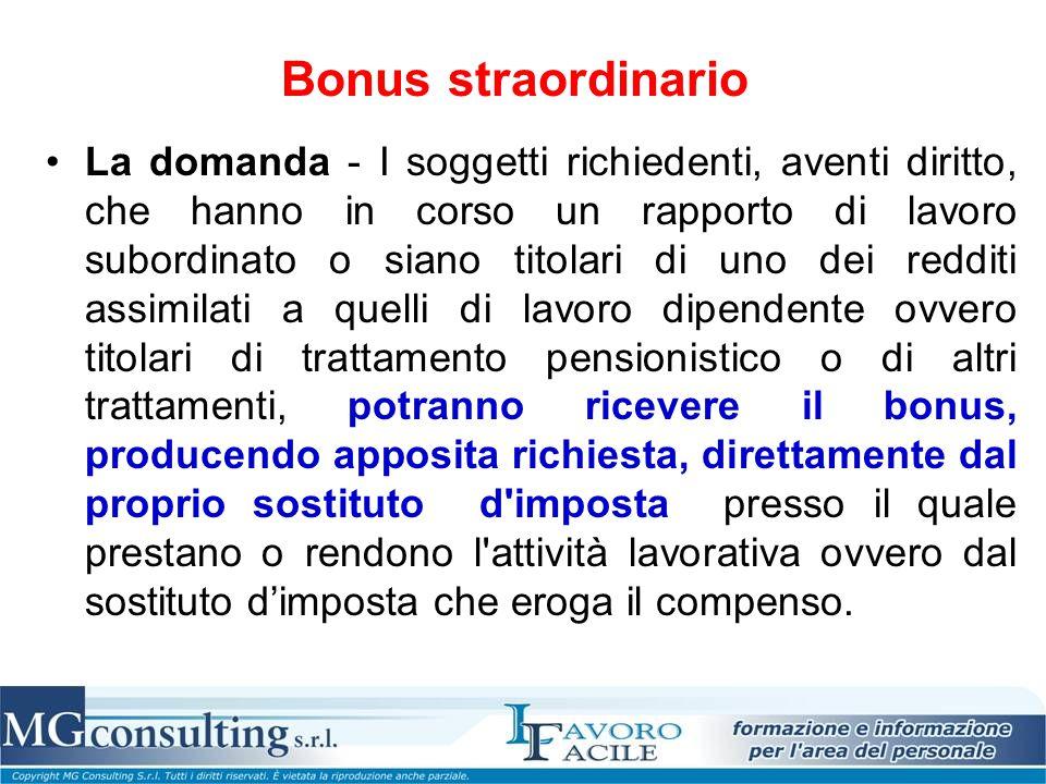 Bonus straordinario La domanda - I soggetti richiedenti, aventi diritto, che hanno in corso un rapporto di lavoro subordinato o siano titolari di uno