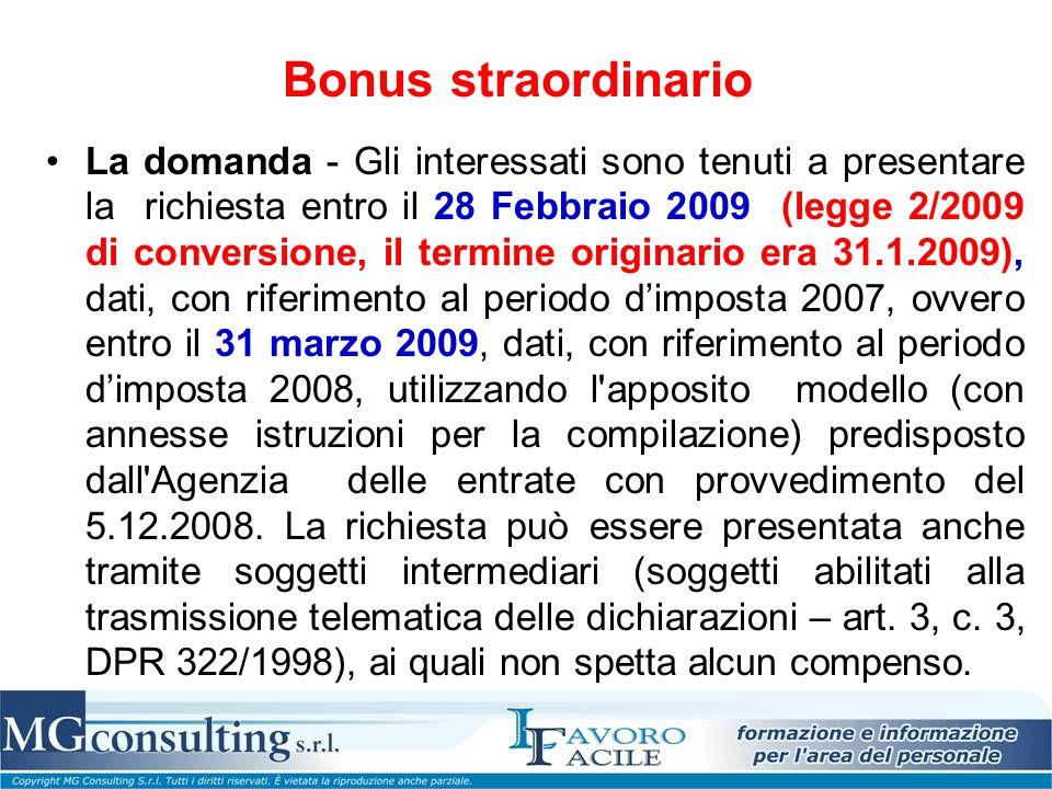 Bonus straordinario La domanda - Gli interessati sono tenuti a presentare la richiesta entro il 28 Febbraio 2009 (legge 2/2009 di conversione, il term