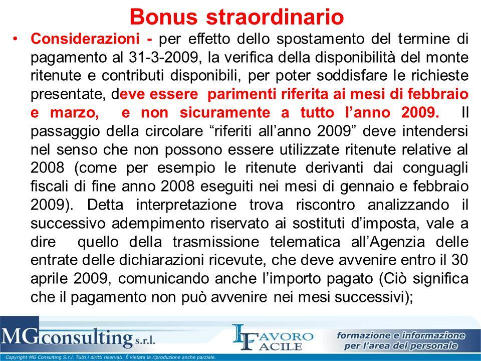 Bonus straordinario Considerazioni - per effetto dello spostamento del termine di pagamento al 31-3-2009, la verifica della disponibilità del monte ri