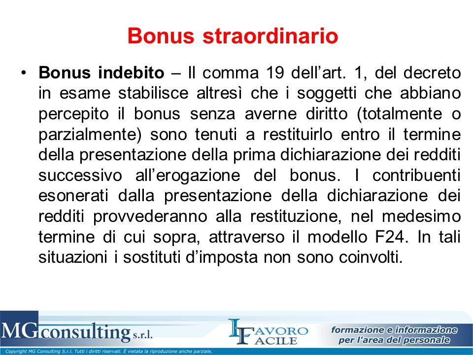 Bonus straordinario Bonus indebito – Il comma 19 dell'art. 1, del decreto in esame stabilisce altresì che i soggetti che abbiano percepito il bonus se