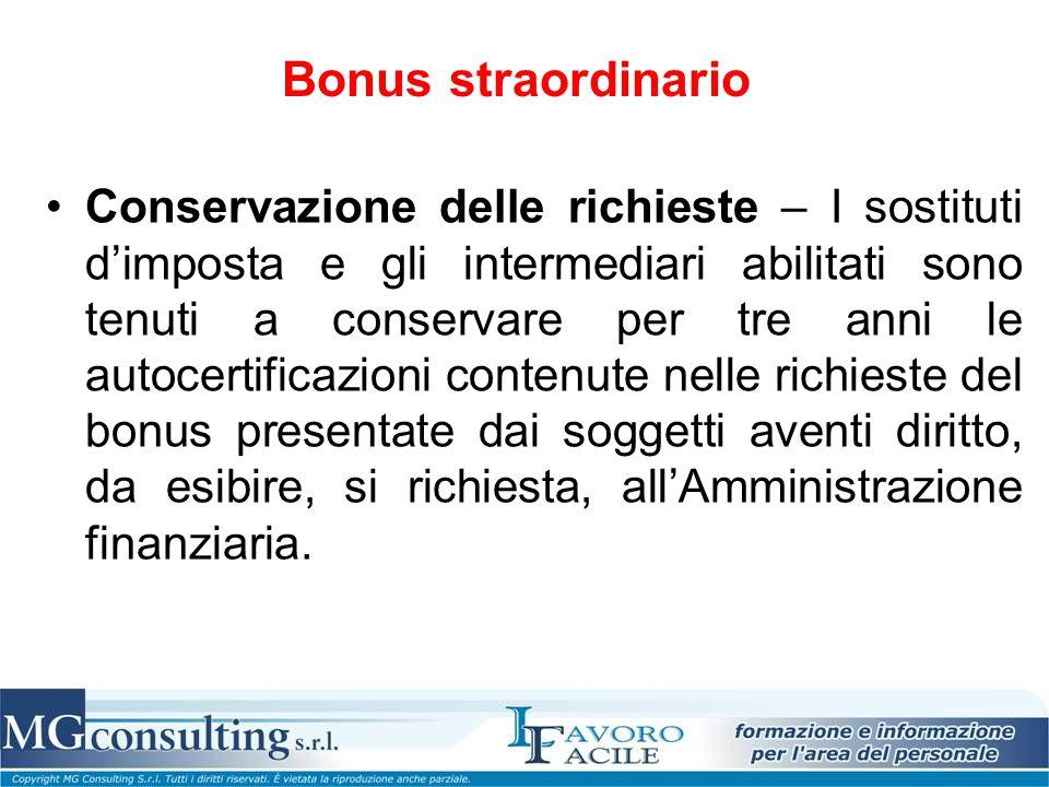 Bonus straordinario Conservazione delle richieste – I sostituti d'imposta e gli intermediari abilitati sono tenuti a conservare per tre anni le autoce