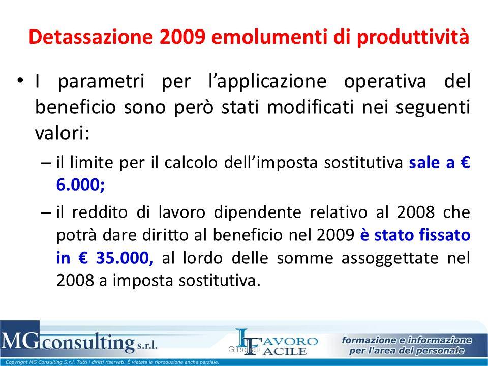 Detassazione 2009 emolumenti di produttività I parametri per l'applicazione operativa del beneficio sono però stati modificati nei seguenti valori: –