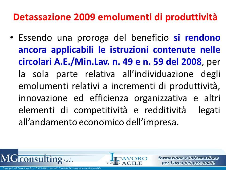Detassazione 2009 emolumenti di produttività Essendo una proroga del beneficio si rendono ancora applicabili le istruzioni contenute nelle circolari A