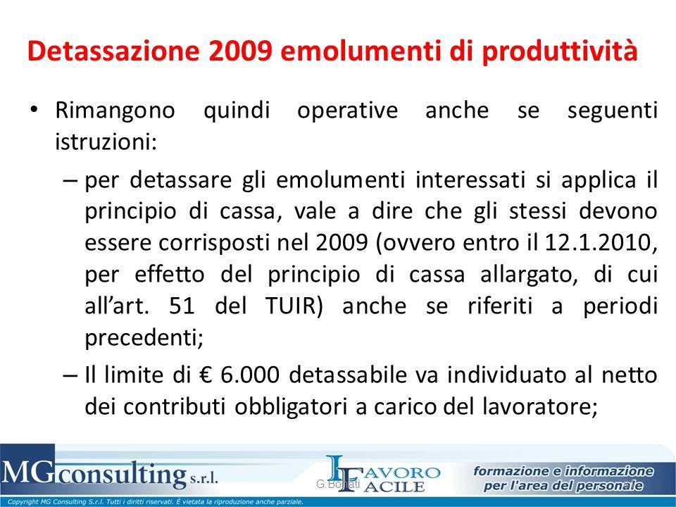 Detassazione 2009 emolumenti di produttività Rimangono quindi operative anche se seguenti istruzioni: – per detassare gli emolumenti interessati si ap
