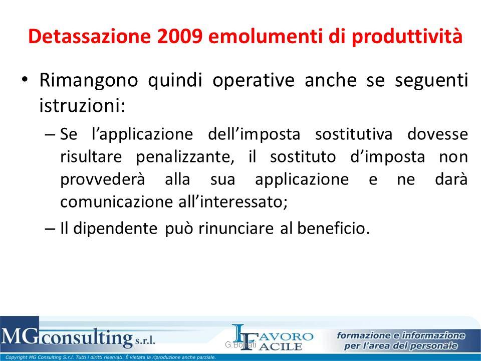 Detassazione 2009 emolumenti di produttività Rimangono quindi operative anche se seguenti istruzioni: – Se l'applicazione dell'imposta sostitutiva dov